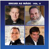 Erguei as Mãos - Vol. V (CD) - Vários (veja lista completa)