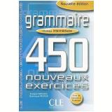 Grammaire 450 Nouveaux Exercices - Niveau Intermediaire (Livre + Corriges) - Dominique Renaud
