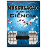Musculação Além Da Ciência - Fabiano Guedes Vieira