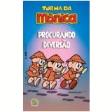 Turma Da Mônica: Procurando Diversão - Mauricio de Sousa