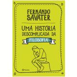 Uma História Descomplicada Da Filosofia - Fernando Savater