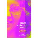 Crítica E Tradução - Ana Cristina Cesar