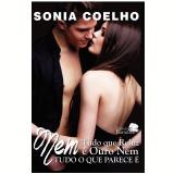 Nem Tudo Que Reluz É Ouro, Nem Tudo o Que Parece É - Sonia Coelho