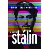 O Jovem Stálin - Simon Sebag Montefiore