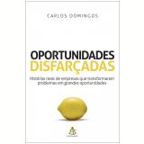 Oportunidades Disfarçadas - Carlos Domingos