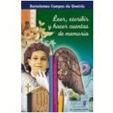 Leer, Escribir Y Hacer Cuentas de Memoria - Bartolomeu Campos de Queirós