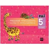 Pai Infantil 5 Anos - Educa��o Infantil - Edi��es Sm