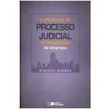 A Eficiência do Processo Judicial na Recuperação de Empresa - Ricardo Negrão
