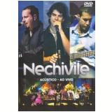 Nechivile - Acústico ao Vivo (DVD) - Nechivile