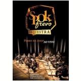 Spok Frevo Orquestra - Passo de Anjo Ao Vivo (DVD) - Spok Frevo Orquestra