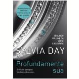 Profundamente Sua - Sylvia Day