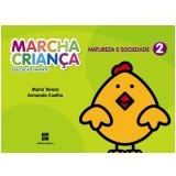 Marcha Criança Natureza E Sociedade - 2 - Educação Infantil - Teresa Marsico, Armando Coelho