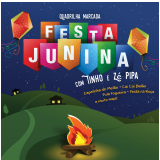 Tinho e Z� Pipa - Festa Junina - Quadrilha Marcada (CD) - Tinho, Z� Pipa