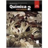 Quimica Acao E Interacao - Ensino Médio - Vol. 2 - Rodrigo Machado, Celso Lopes, Caê Lavor