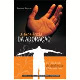 A Excelência da Adoração (Ebook) - Ronaldo Bezerra