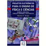 Projetos Eletrônicos para o ensino de Física e Ciências (Ebook) - Renato Paiotti