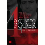 O Quarto Poder - Paulo Henrique Amorim