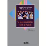 O Jogo Dramático De 5 A 9 Anos - Rosario Navarro Solano, Alfredo Mantovani