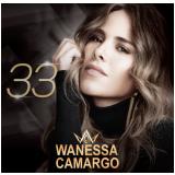 Wanessa Camargo - 33 (CD) - Wanessa Camargo