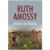 Apologia da Polêmica - Ruth Amossy