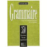 350 Exercices. Grammaire. Supérieur. Livre De L'élève. Per Le Scuole Superiori: 350 Exercices De Grammaire - Niveau Superieur I - Livre De L'eleve: 1 - Hachette Publisher