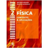 Física - Contexto & Aplicações - 2º Ano - Ensino Médio - Beatriz Alvarenga, Antônio Máximo