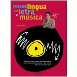Nossa Língua em Letra e Música - Pasquale Cipro Neto