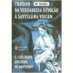 Livros - Tratado da Verdadeira Devoção à Santíssima Virgem - São Luís Maria Grignion de Montfort - 9788532602169