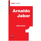 Amigos Ouvintes - Arnaldo Jabor