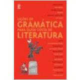 Lições de Gramática para Quem Gosta de Literatura - Carmen Lucia Campos, Nílson Joaquim da Silva