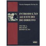 Introdução ao Estudo do Direito Técnica, Decisão, Dominação 5ª Edição - Tercio Sampaio Ferraz Junior