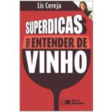 Superdicas para Entender de Vinho - Lis Cereja