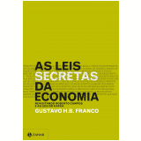 As Leis Secretas da Economia - Gustavo H.B. Franco