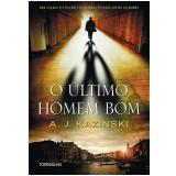 O Último Homem Bom - Cristina Cupertino, A. J. Kazinski