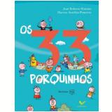 Os 33 Porquinhos - Jos� Roberto Torero, Marcus Aurelius Pimenta