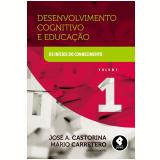 Desenvolvimento Cognitivo E Educação (vol.1) - José Antonio Castorina, Mario Carretero