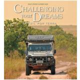 Challenging Your Dreams - Brasil Por Terra Uma Aventura Pelo Mundo - Grace Downey