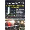 Junho De 2013 - A Sociedade Enfrenta O Estado