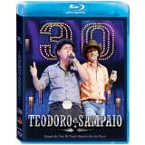 Teodoro & Sampaio - 30 Anos (Blu-Ray) - Teodoro & Sampaio