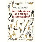 Por Onde Andam As Pessoas Interessantes - Daniel Bovolento