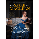 Cilada Para Um Marquês - Sarah Maclean