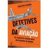 Detetives da Aviação - Christine Negroni