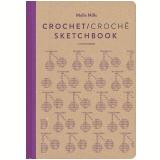 Crochet/Crochê Sketchbook (Bilíngue) - Molla Mills