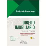 Direito Imobiliário - Teoria e Prática - Luiz Antonio Scavone Junior