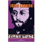 John Lennon Por Ele Mesmo - Marco Antonio Mallagoli