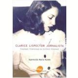 Clarice Lispector Jornalista - Aparecida Maria Nunes