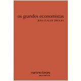 Os Grandes Economistas - Jean-Claude Drouin