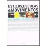 Estilos, Escolas & Movimentos - Amy Dempsey