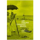 Um Enigma Chamado Brasil - Lilia Moritz Schwarcz (Org.), André Botelho (Org.)