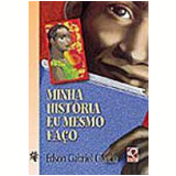 Minha História Eu Mesmo Faço - Edson Gabriel Garcia
